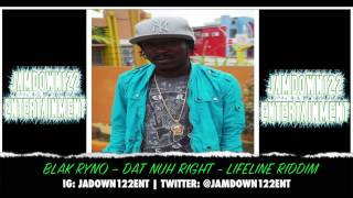 Blak Ryno - Dat Nuh Right - Lifeline Riddim [Fada Romie Productions] - 2014