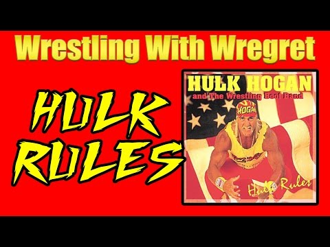 Hulk Rules   Wrestling With Wregret