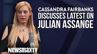 Cassandra Fairbanks Discusses the Latest on Julian Assange
