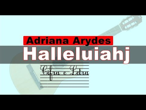 Cifra Halleluiahj Adriana Arydes