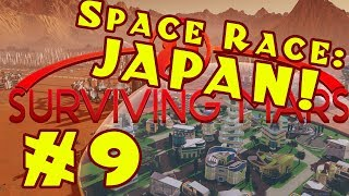 Surviving Mars: Space Race -- Stormy Japan! -- Episode 9