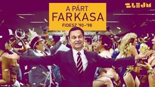 A Párt Farkasa - Fidesz '90-'98