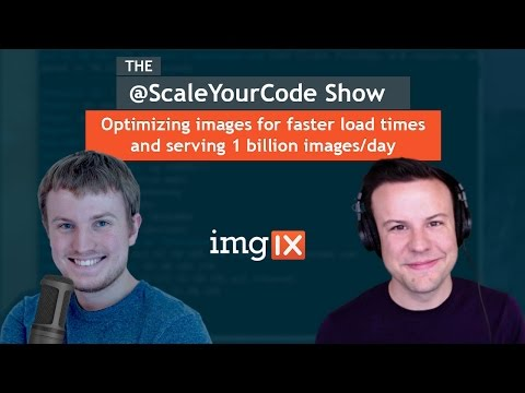 Optimizing images for faster load times and serving 1B images/day with Kelly Sutton