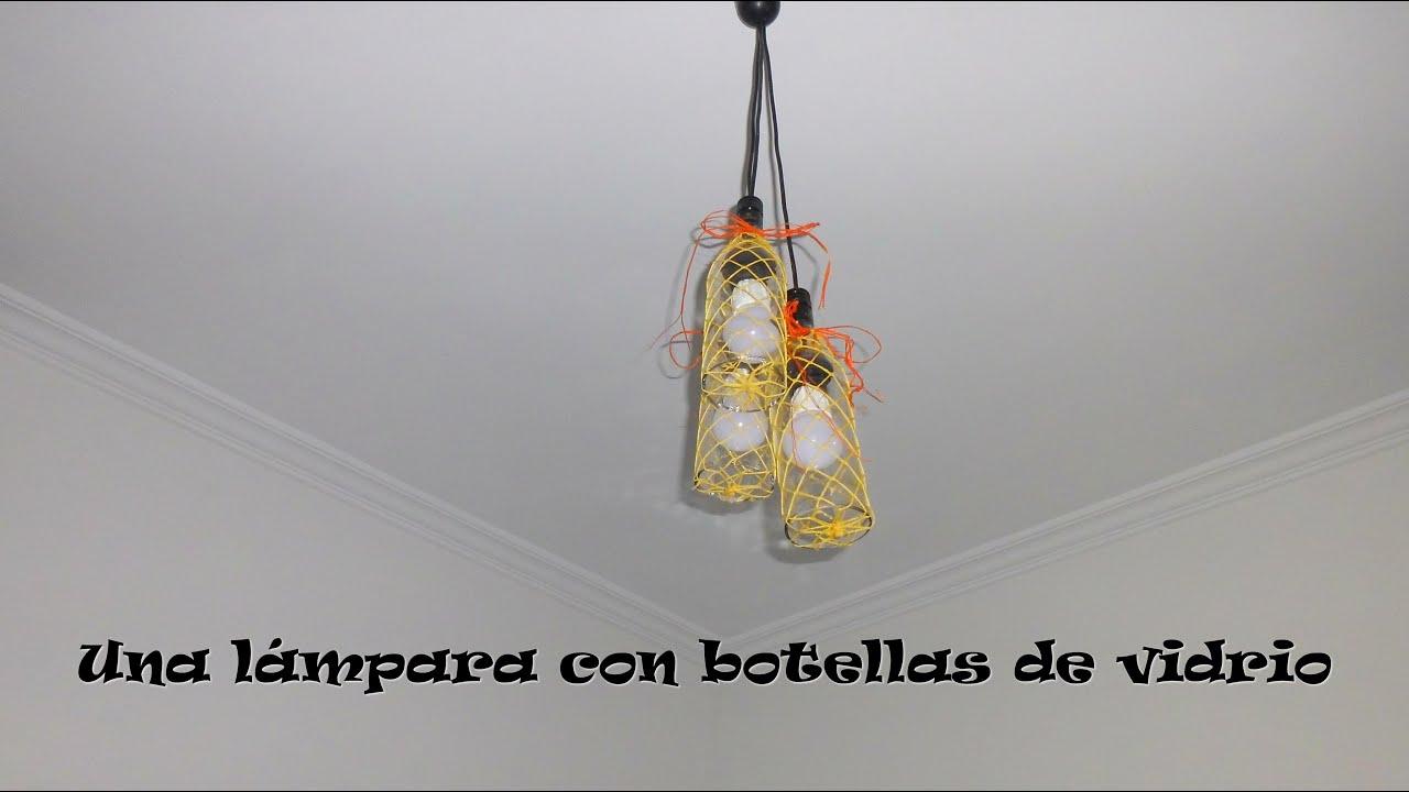 ideas para hacer lamparas de techo IDEA PARA RECICLAR BOTELLAS Como Hacer Una Lampara Con Unas Botellas De Vidrio