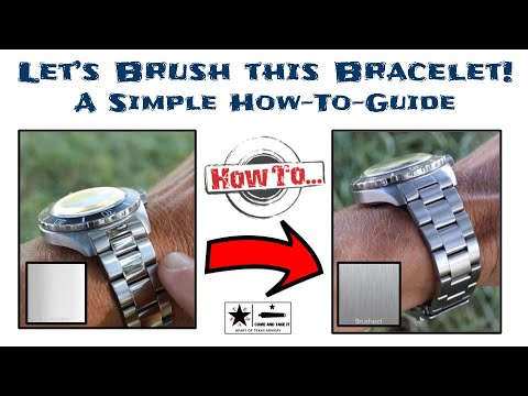 Let's Brush A Watch Bracelet - A Simple And Fast How To Guide