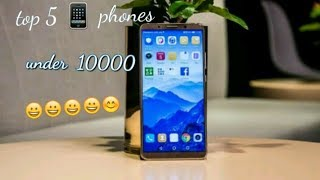 Top 5 best phones under 10000 in 2018
