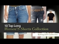 10 Top Long Women'S Shorts Collection Spring 2017 Collection