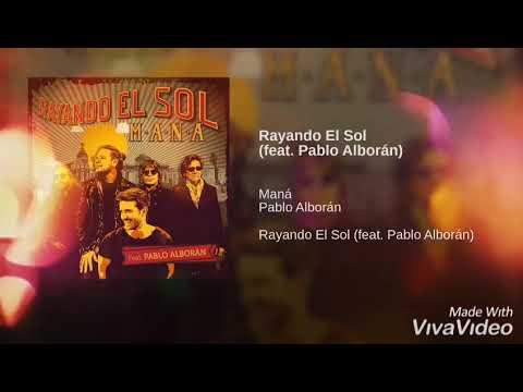 Rayando El Sol - Feat. Pablo Alborán - Maná - 2019