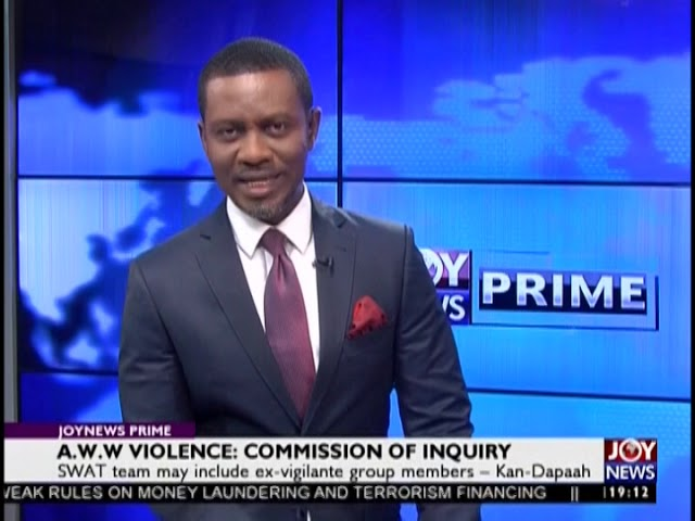 A.W.W Violence: Commission Of Inquiry - JoyNews Prime (14-2-19)