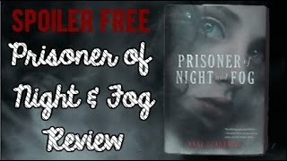 spoiler free prisoner of night and fog review