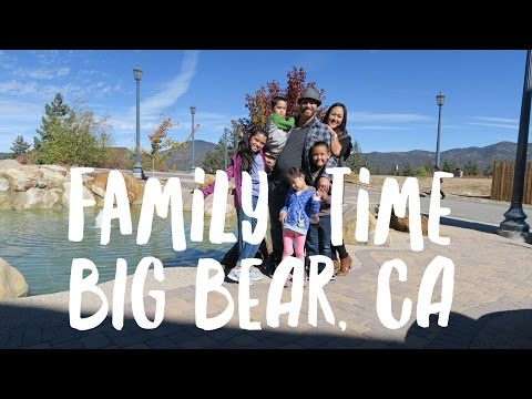 FAMILY TIME! BIG BEAR, CA | VLOG