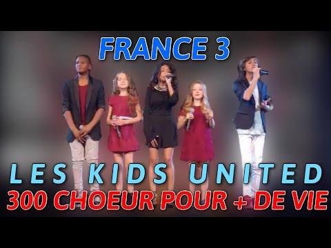 KIDS UNITED 300 CHOEUR POUR + DE VIE