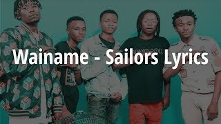 SAILORS - WAINAME OFFICIAL VIDEO LYRICS
