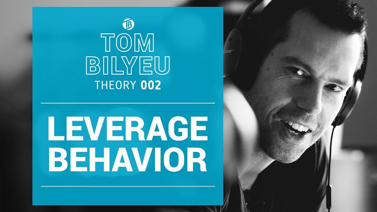 Leverage Behavior, Don't Try To Change It | Tom Bilyeu Theory 002