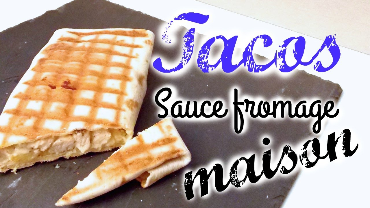 recette tacos sauce fromage maison youtube. Black Bedroom Furniture Sets. Home Design Ideas
