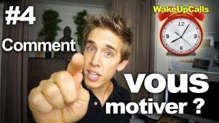 Secrets de la motivation - WakeUpCalls #4