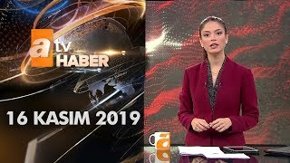 Atv Ana Haber | 16 Kasım 2019
