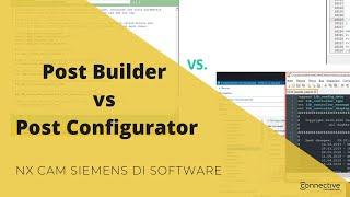 Post Builder Vs Post Configurator. NX CAM Siemens Digital Industries Software