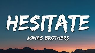 Jonas Brothers - Hesitate (Lyrics)