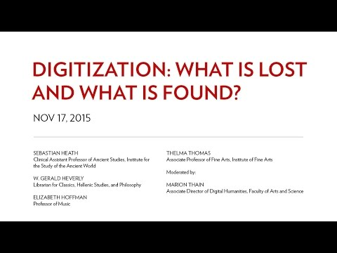 Digitization: What is Lost and What is Found?