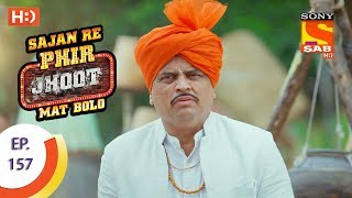 Sajan Re Phir Jhoot Mat Bolo - Ep 157 - Webisode - 29th December, 2017