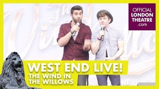 West End LIVE 2017: The Wind In The Willows
