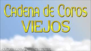 CADENA DE COROS VIEJOS