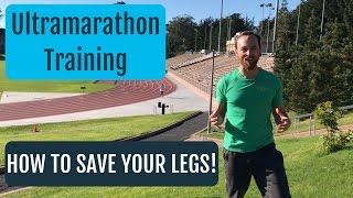Training For An Ultramarathon | Use This Leg Saving Tip!