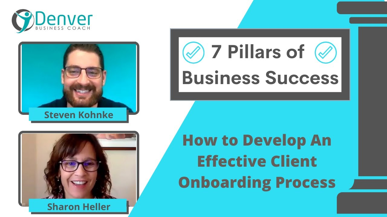 7 Pillars of Successful Businesses: How to Develop An Effective Client Onboarding Process