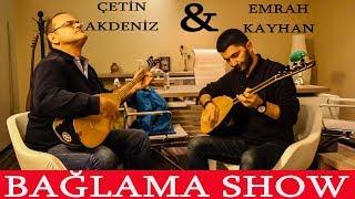 Çetin Akdeniz & Emrah Kayhan (Bağlama Show)