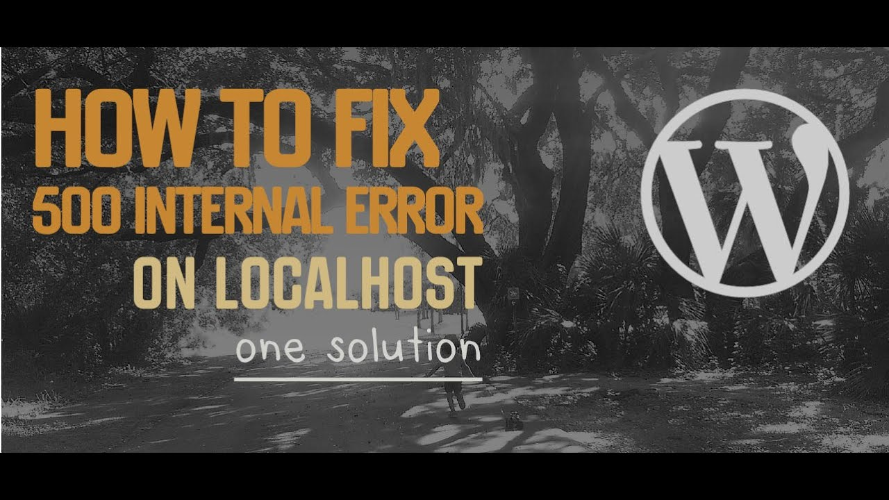 How to fix the 500 Internal Server Error on LocalHost