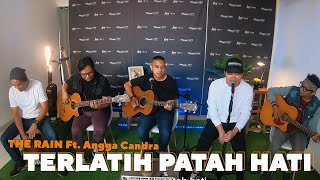Terlatih Patah Hati - The Rain Feat Angga Candra (KOLABORASI)