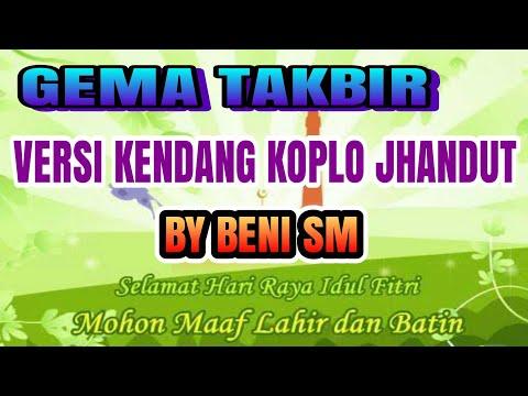 GEMA TAKBIR VERSI KENDANG KOPLO JHANDUT - BY BENI SM