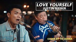 Download LOVE YOURSELF - JUSTIN BIEBER (LIRIK) LIVE AKUSTIK COVER BY TRI SUAKA FT ARIE SAXMAN