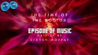 Doctor Who Episode Of Music - The Time Of The Doctor