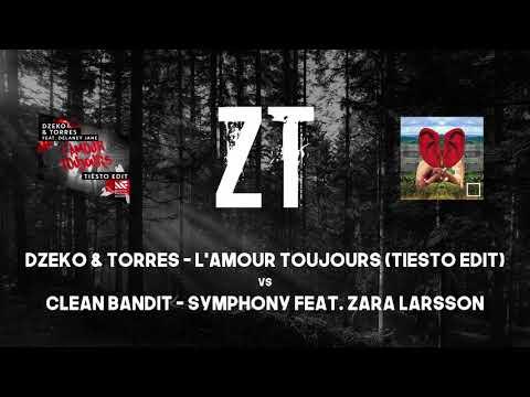 Dzeko & Torres vs Clean Bandit ft. Zara Larsson L'Amour Symphony Toujours (Zero Tolerance Mashup)