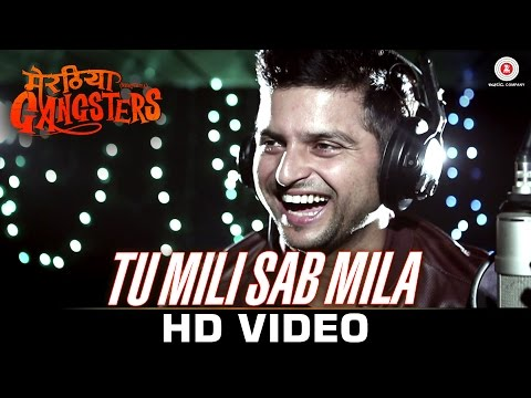Tu Mili Sab Mila Video Song - Meeruthiya Gangsters