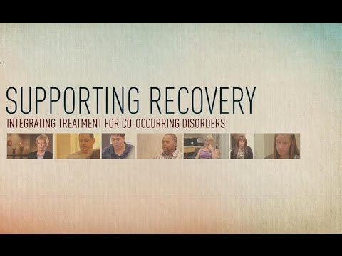 Supporting Recovery: Integrated Treatment for Co-Occurring Disorders