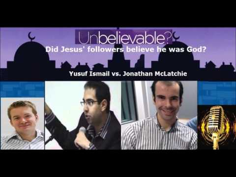 Did Jesus' followers believe he was God? Yusuf Ismail vs. Jonathan McLatchie