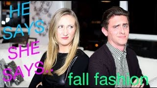 He Says She Says: Guys + Girls on Fall Fashion Thumbnail