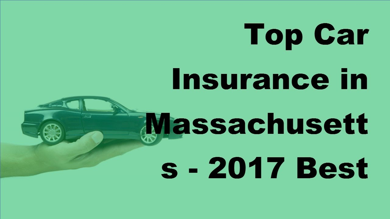Top Car Insurance in Massachusetts - 2017 Best Car ...