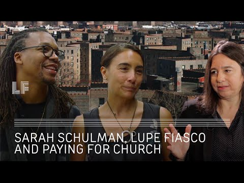 Sarah Schulman, Lupe Fiasco and Paying for Church