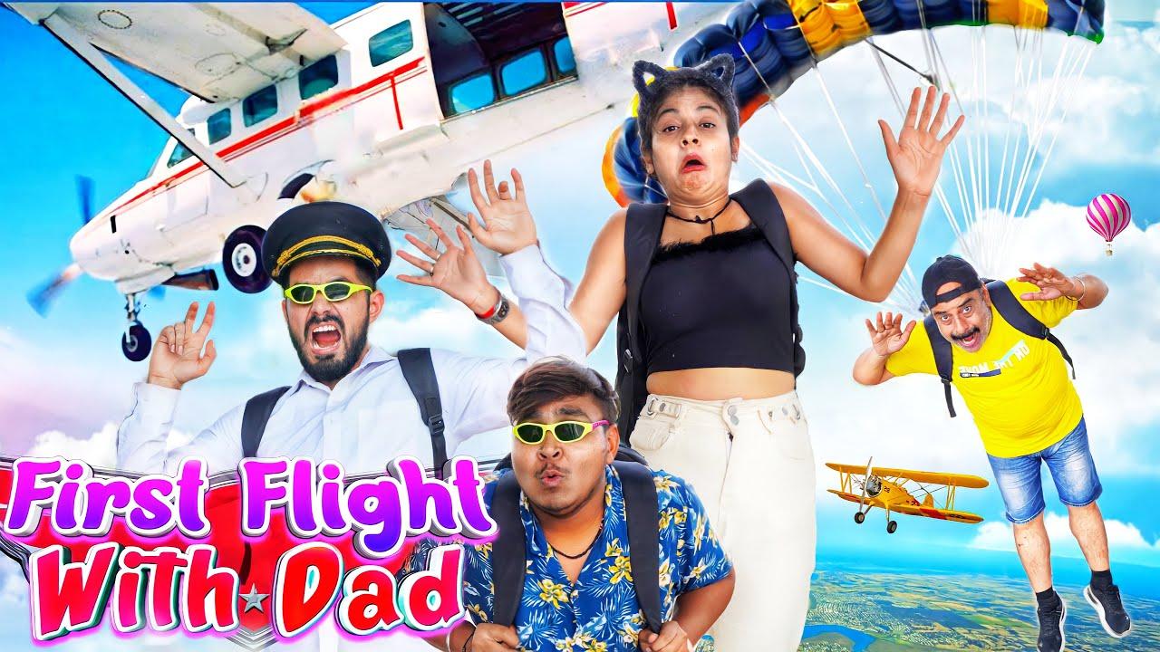 First Flight With Dad || We 3 ||Aditi Sharma