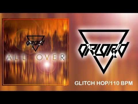 OpLord - All Over [Glitch Hop/110 BPM]