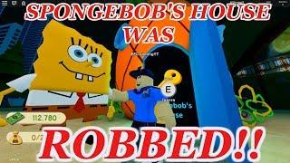 SPONGEBOB'S HOUSE WAS ROBBED!! | ROBLOX Robbery Simulator