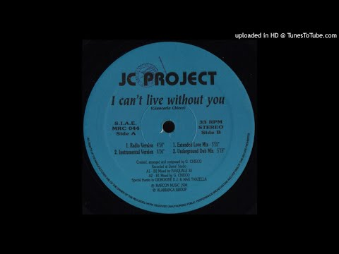 J. C. Project - I Can't Live with Out You (Underground Dub)