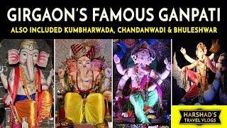 Girgaon Famous Ganpati - Raja, Maharaja, Vighnaharta | Bhuleshwarcha Raja | Chandanwadi & many more
