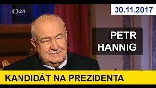 KANDIDÁT NA PREZIDENTA - PETR HANNIG. V pořadu Interview. 30.11.2017. Prezidentské volby 2018