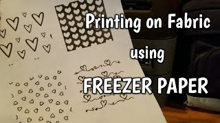 Printing on Fabric using Freezer Paper with FREE download