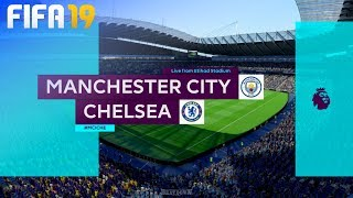 FIFA 19 - Manchester City vs. Chelsea @ Etihad Stadium